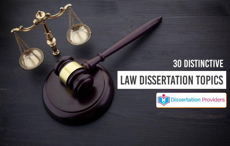30 Distinctive Law Dissertation Topics