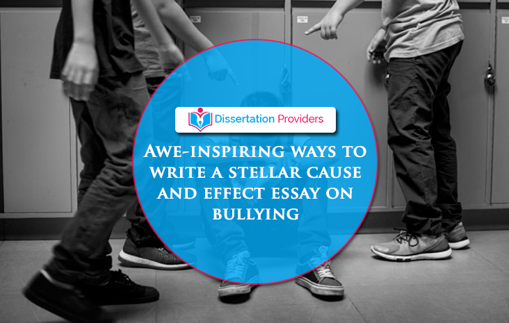 Awe-inspiring ways to write a stellar cause and effect essay on bullying (with sample)