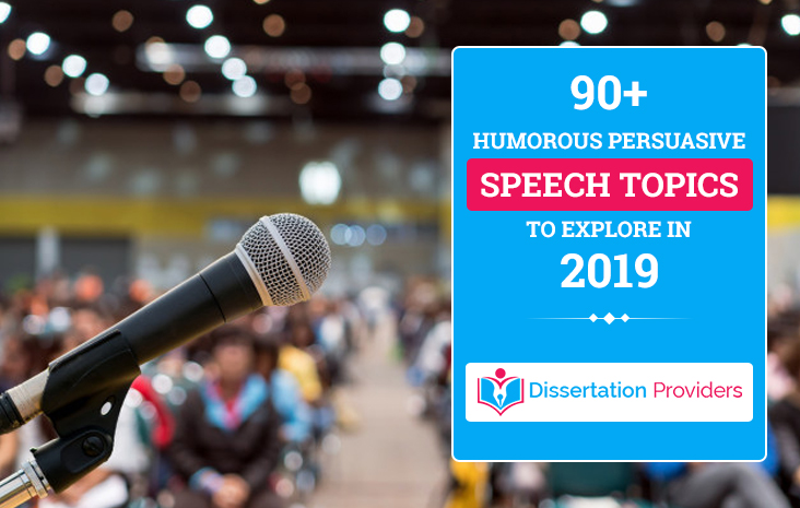 90+ Humorous Persuasive Speech Topics to Explore in 2019