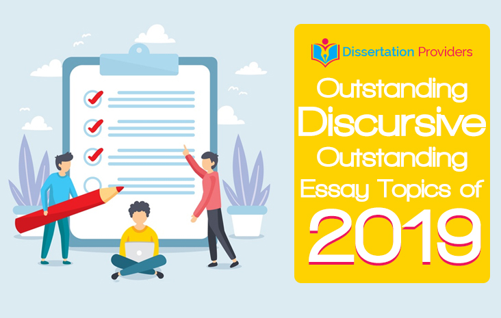 50+ Outstanding Discursive Essay Topics of 2019
