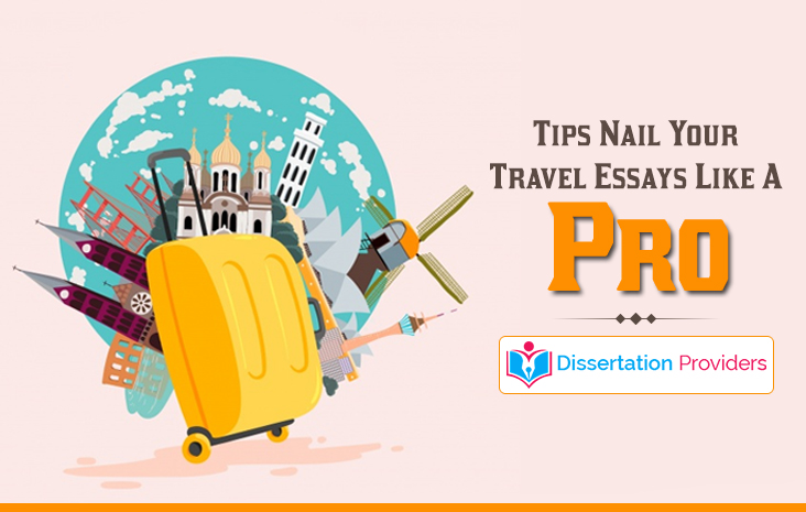 Tips Nail Your Travel Essays Like A Pro