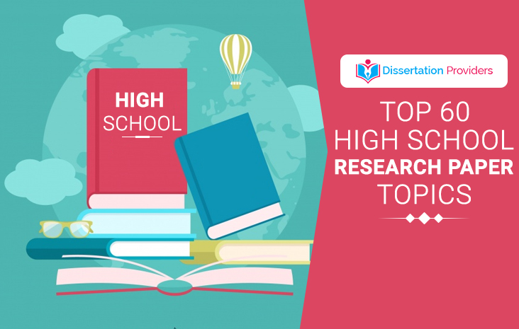 Top 60 High School Research Paper Topics