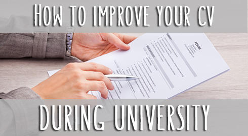 Expert Ways to Improve Your CV While Still At College/University or Even High School