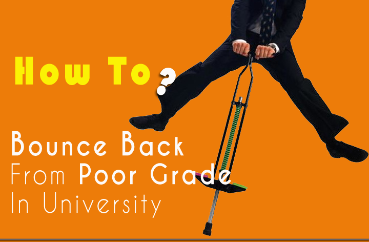 Coming Back With a Bang: Resourceful Tips on How to Recover from Bad Grades in University